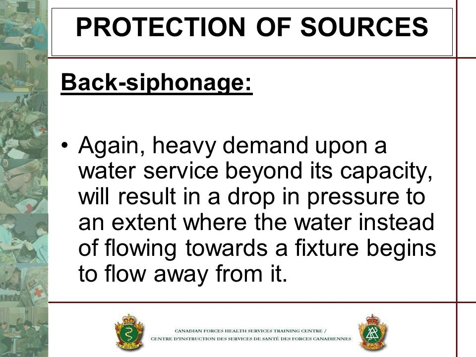 PROTECTION OF SOURCES Back-siphonage: