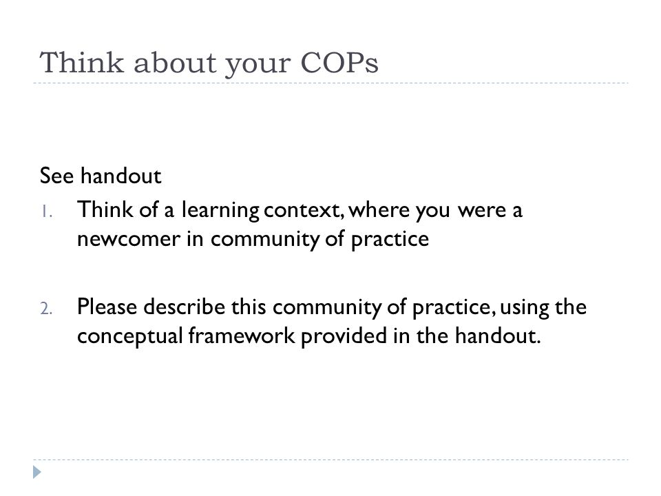 Think about your COPs See handout