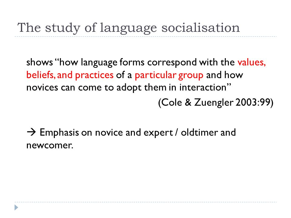 The study of language socialisation