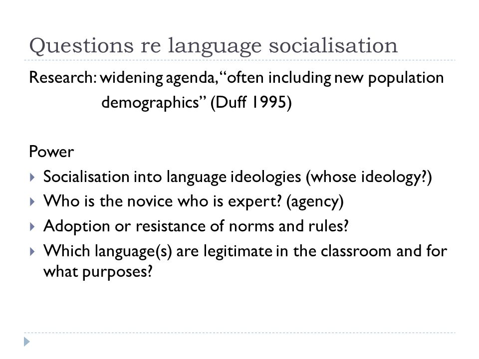 Questions re language socialisation
