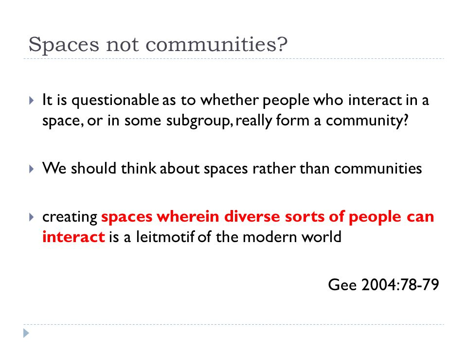 Spaces not communities