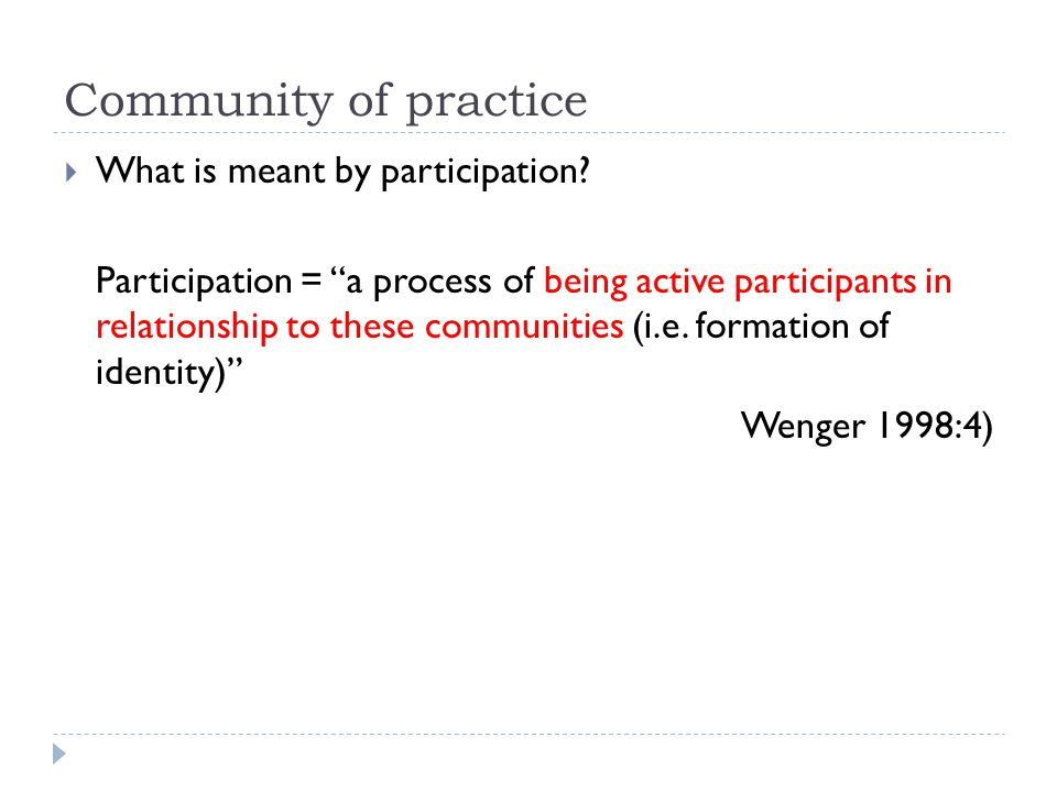 Community of practice What is meant by participation