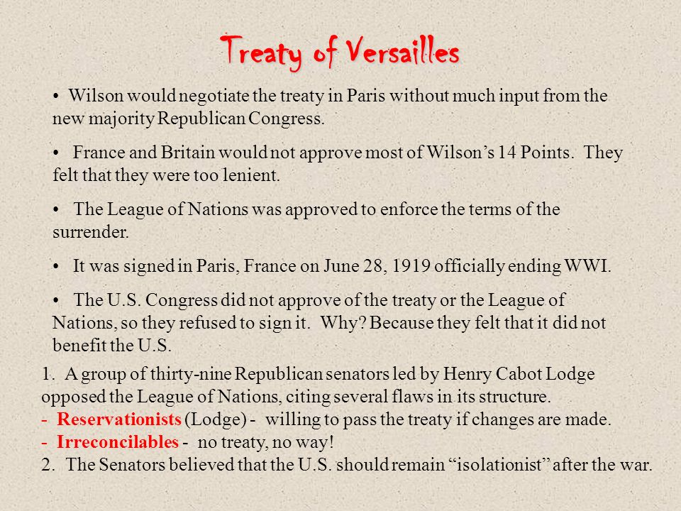 Treaty of Versailles Wilson would negotiate the treaty in Paris without much input from the new majority Republican Congress.