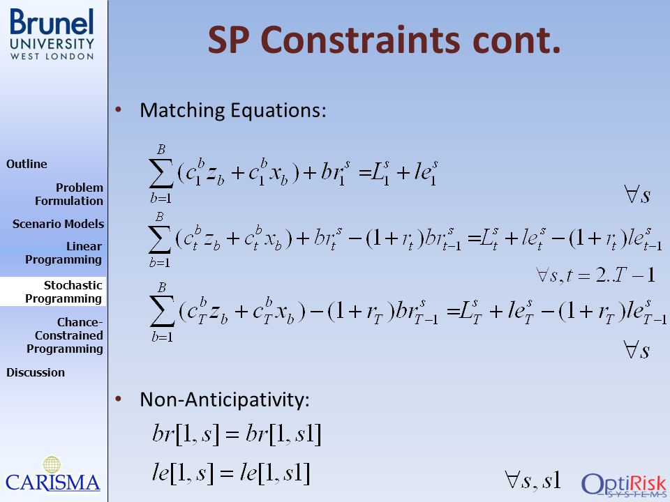 SP Constraints cont. Matching Equations: Non-Anticipativity: