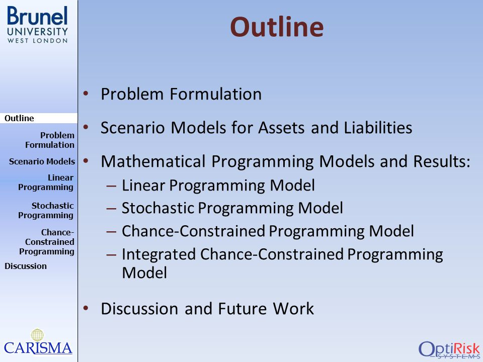Outline Problem Formulation Scenario Models for Assets and Liabilities