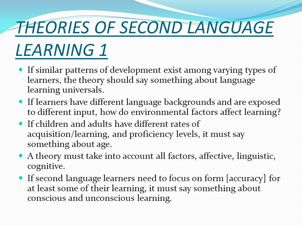 THEORIES OF SECOND LANGUAGE LEARNING 1