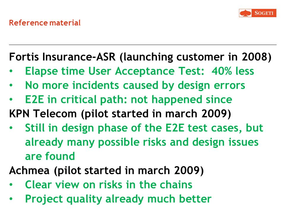 Fortis Insurance-ASR (launching customer in 2008)