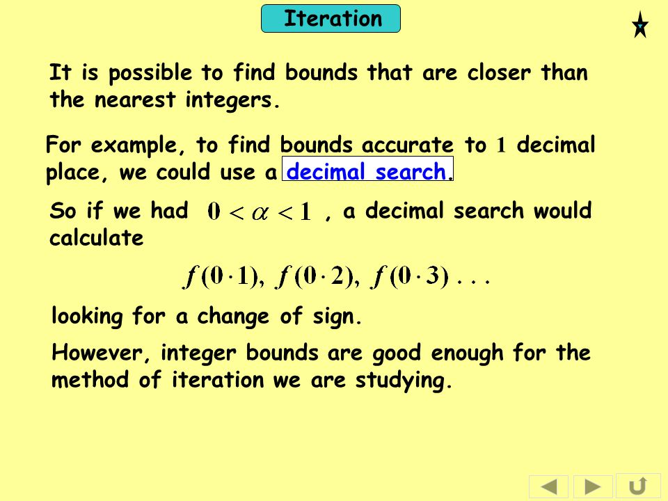 It is possible to find bounds that are closer than the nearest integers.