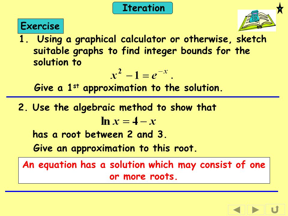 An equation has a solution which may consist of one or more roots.