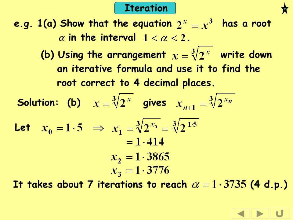 e.g. 1(a) Show that the equation has a root a in the interval .