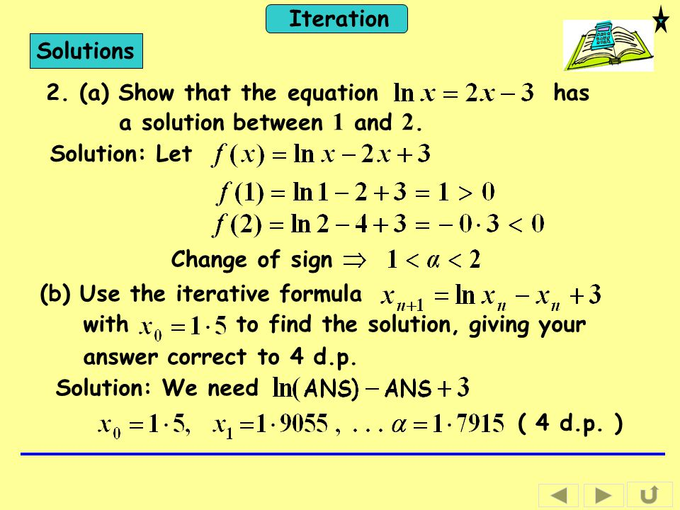 Solutions 2. (a) Show that the equation has a solution between 1 and 2. Solution: Let.