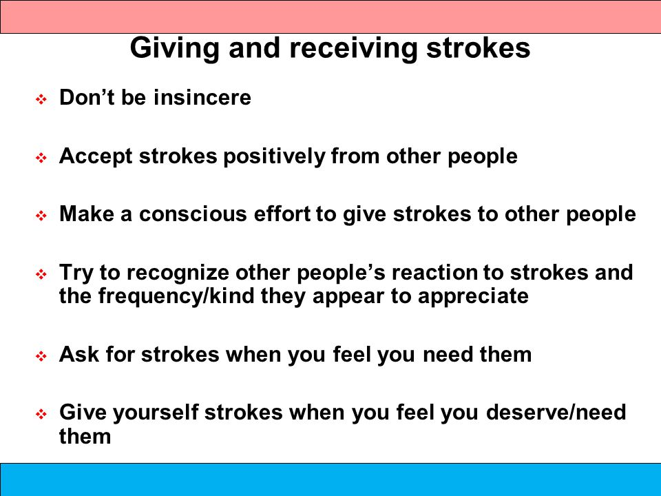 Giving and receiving strokes
