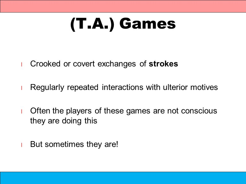 (T.A.) Games Crooked or covert exchanges of strokes
