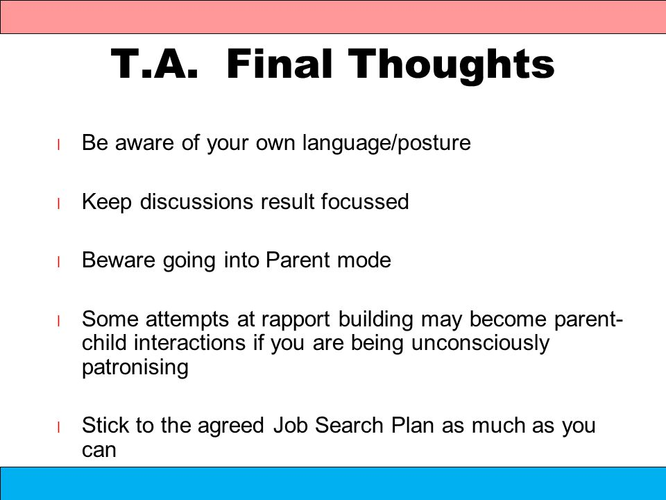 T.A. Final Thoughts Be aware of your own language/posture