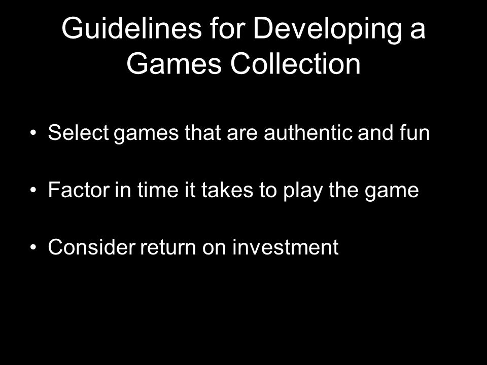 Guidelines for Developing a Games Collection