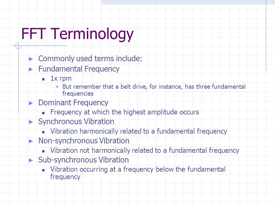 FFT Terminology Commonly used terms include: Fundamental Frequency