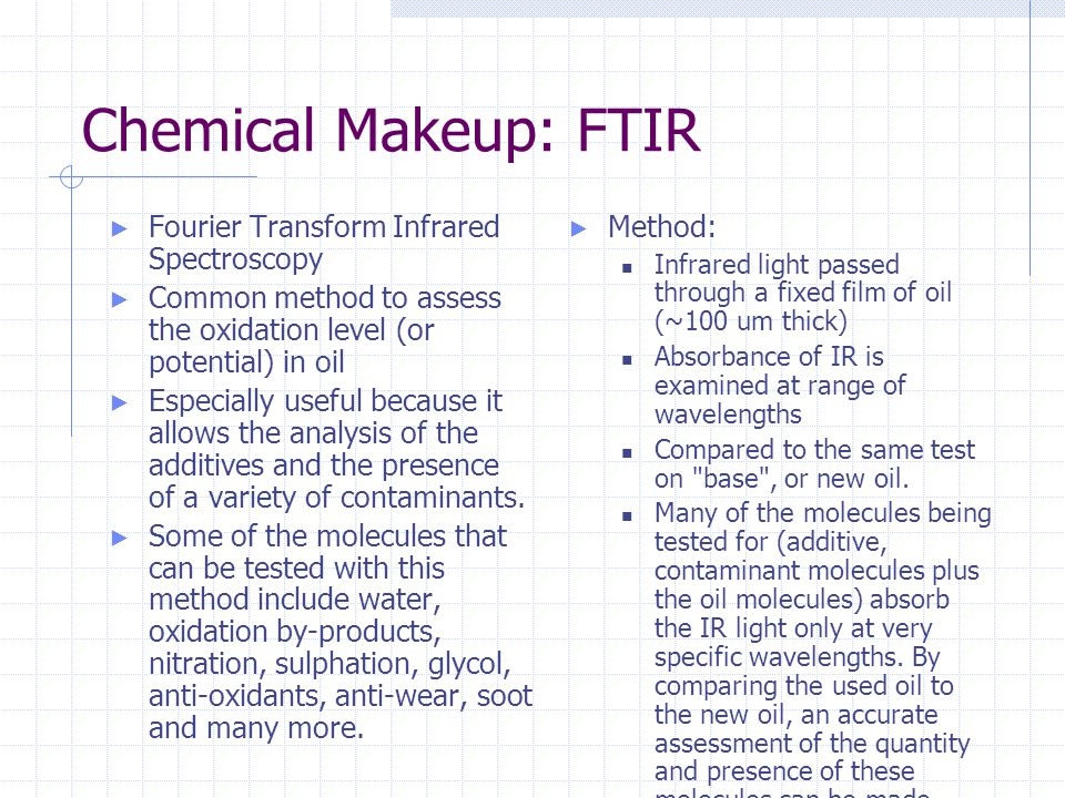 Chemical Makeup: FTIR Fourier Transform Infrared Spectroscopy