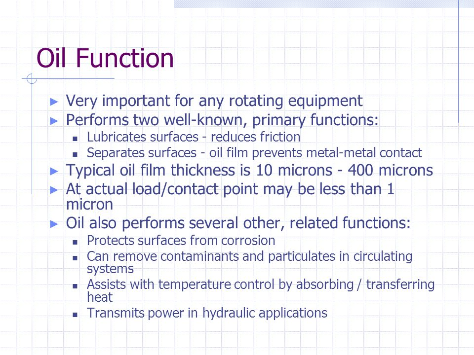 Oil Function Very important for any rotating equipment