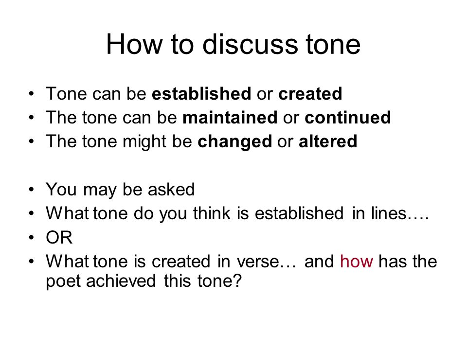 How to discuss tone Tone can be established or created