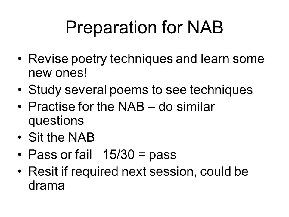 Preparation for NAB Revise poetry techniques and learn some new ones!
