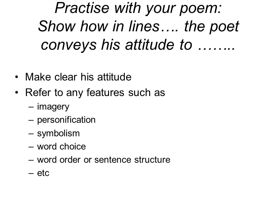 Practise with your poem: Show how in lines…