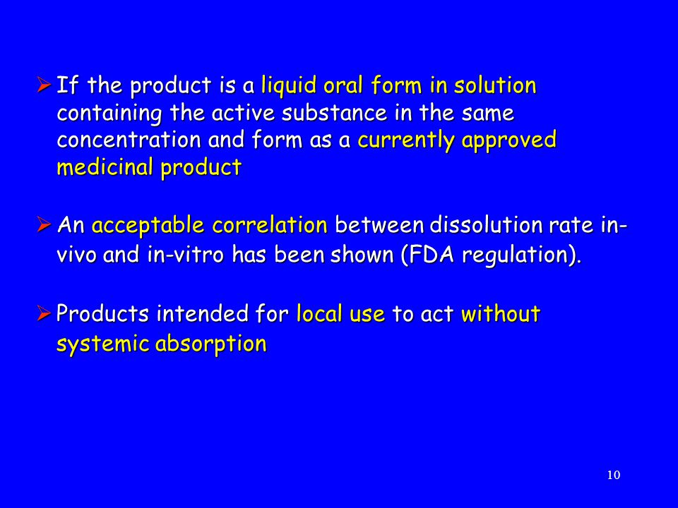 If the product is a liquid oral form in solution containing the active substance in the same concentration and form as a currently approved medicinal product