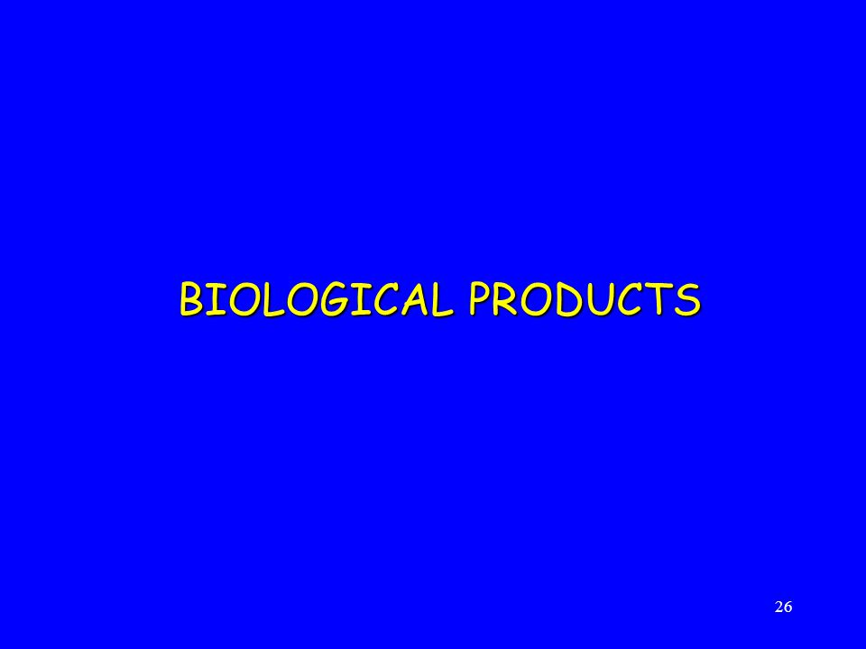 BIOLOGICAL PRODUCTS