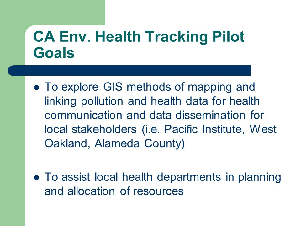 CA Env. Health Tracking Pilot Goals