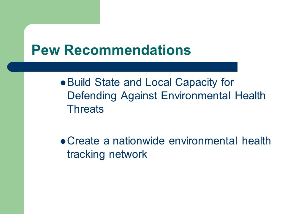 Pew Recommendations Build State and Local Capacity for Defending Against Environmental Health Threats.