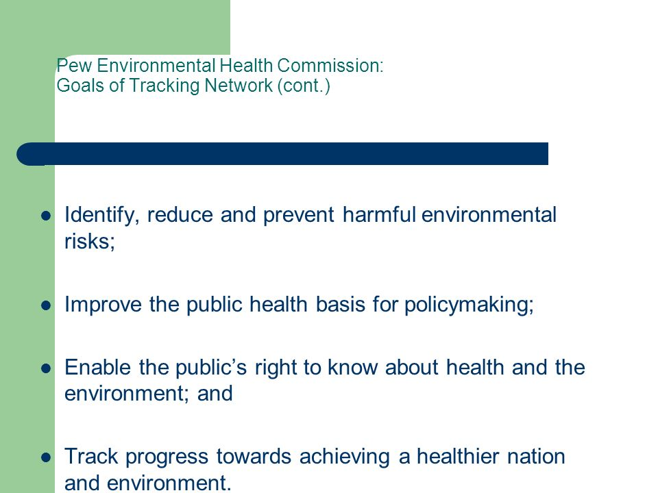 Pew Environmental Health Commission: Goals of Tracking Network (cont.)