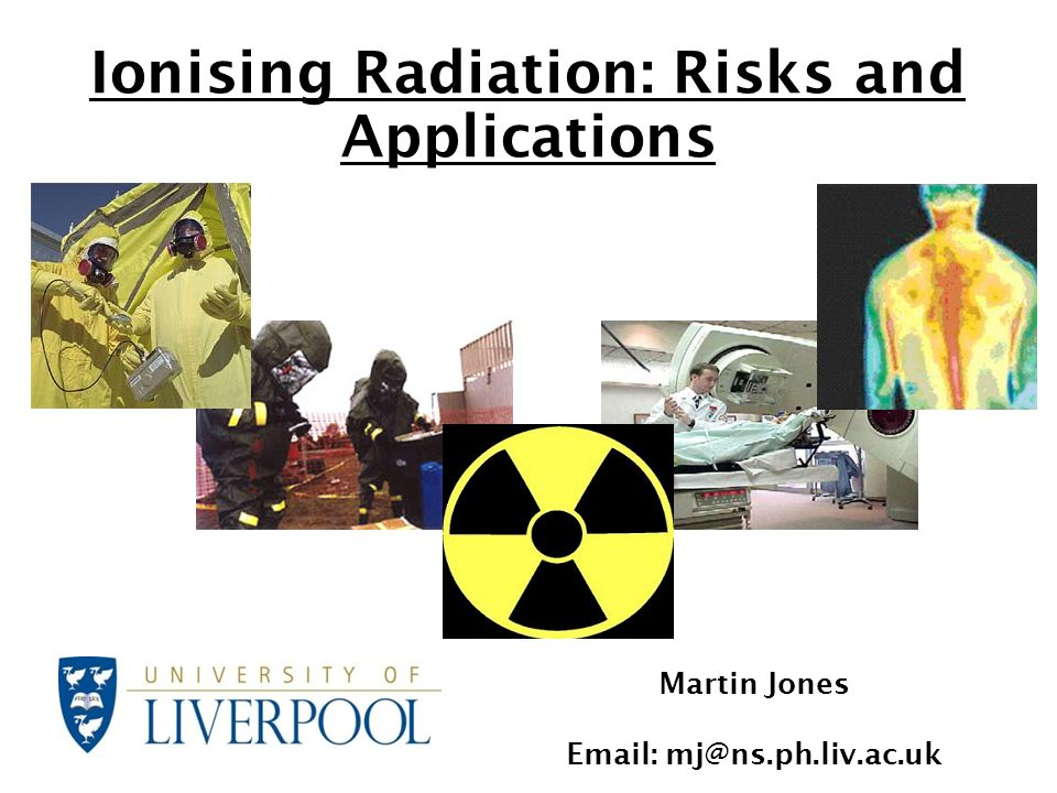 Ionising Radiation: Risks and Applications