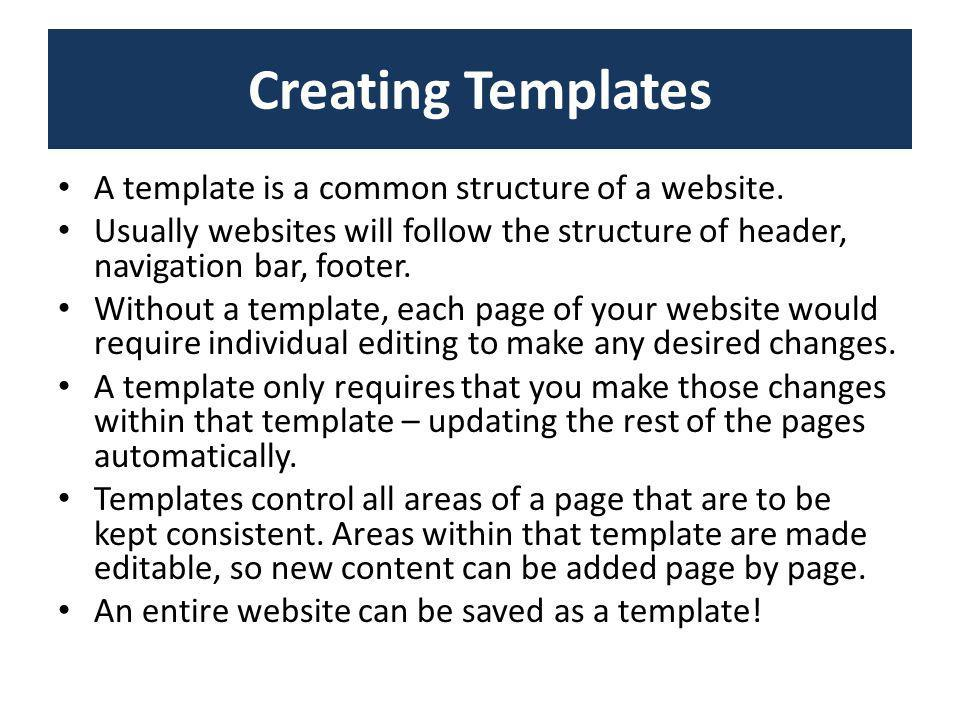 Creating Templates A template is a common structure of a website.
