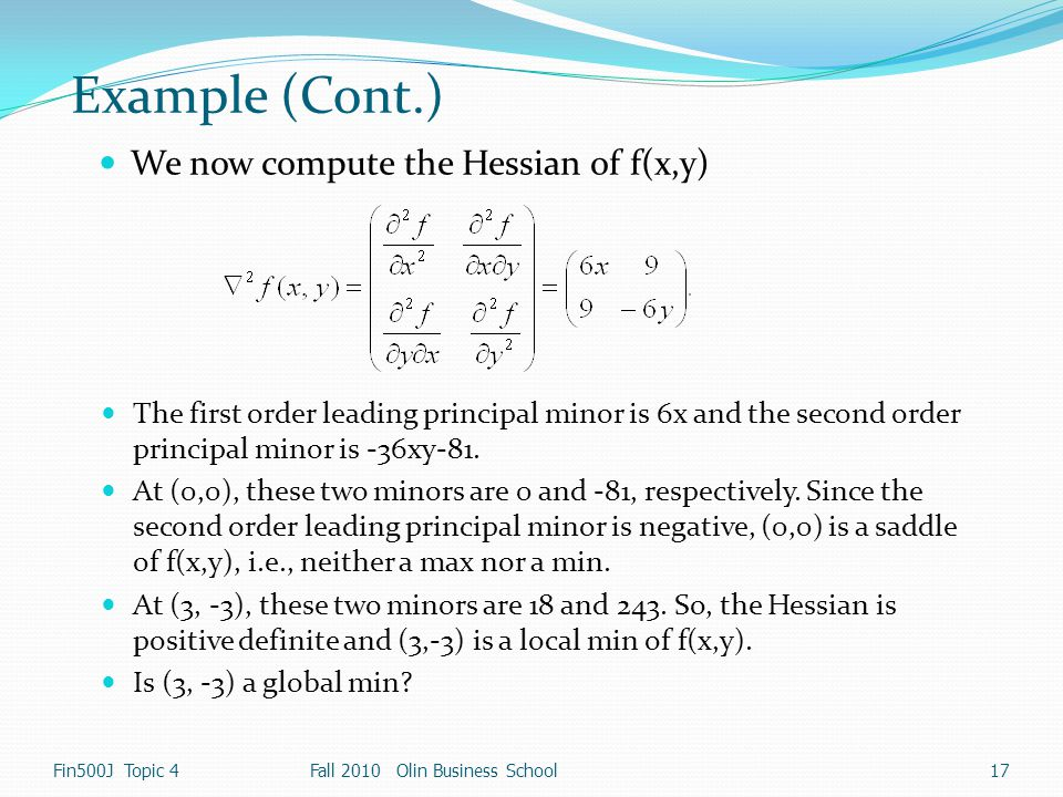 Example (Cont.) We now compute the Hessian of f(x,y)