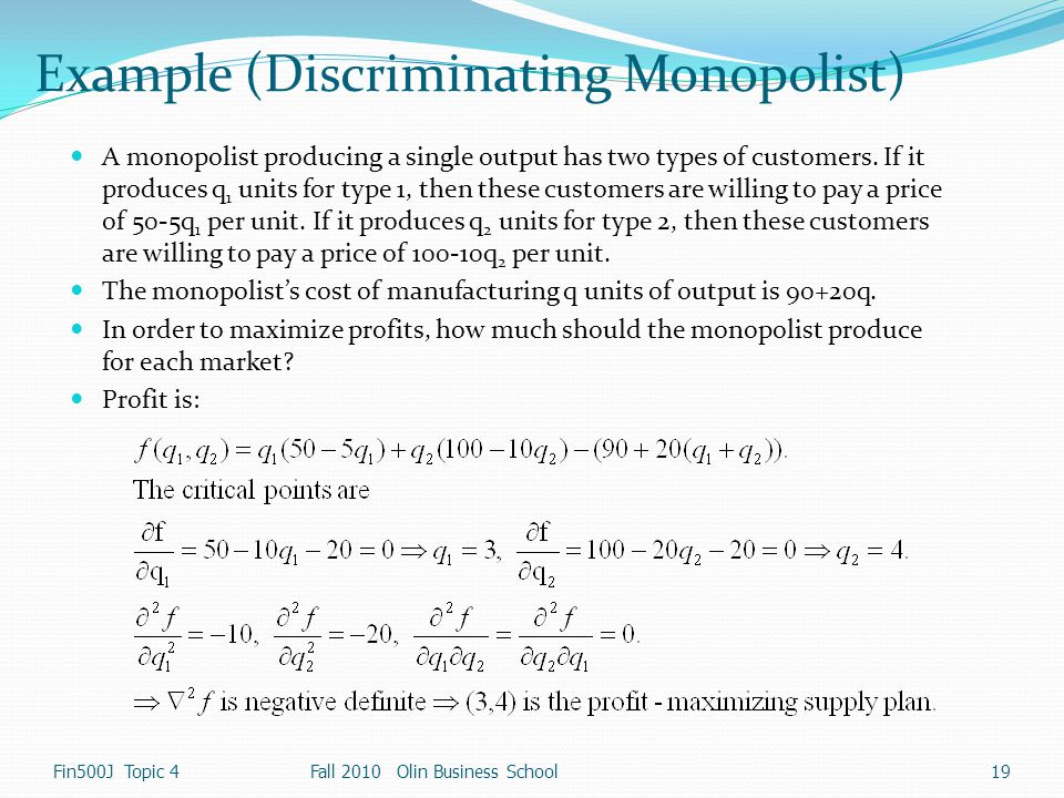 Example (Discriminating Monopolist)