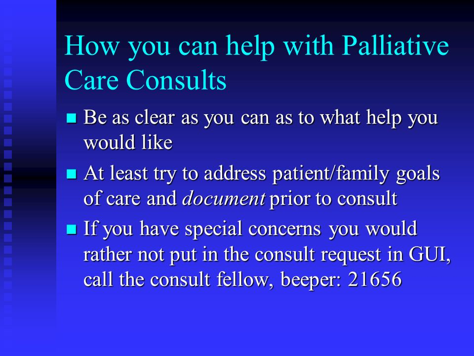 How you can help with Palliative Care Consults