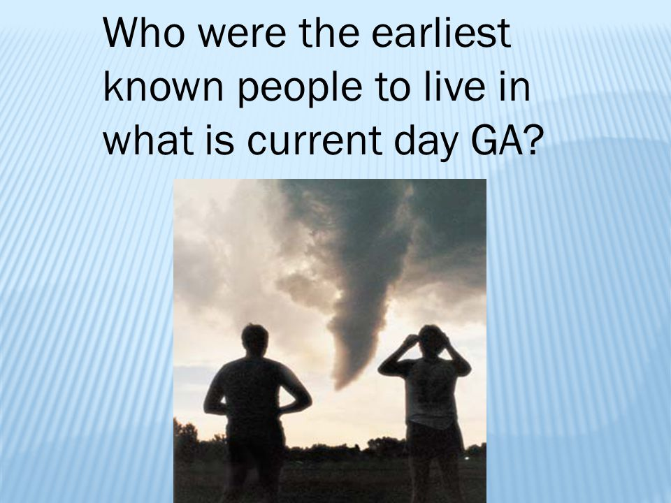 Who were the earliest known people to live in what is current day GA