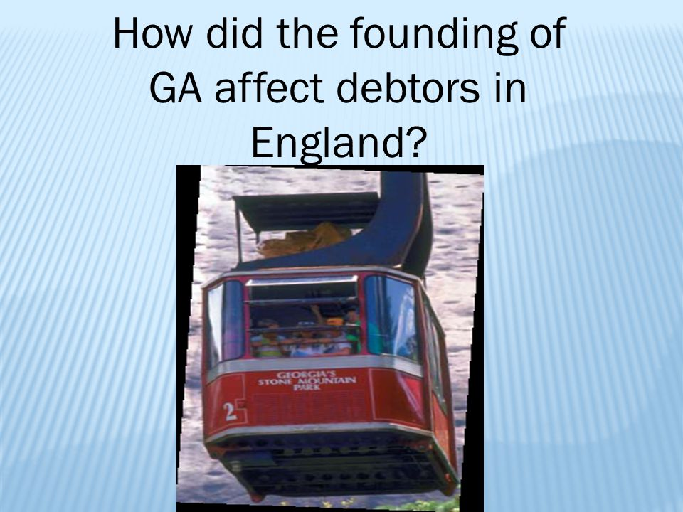 How did the founding of GA affect debtors in England