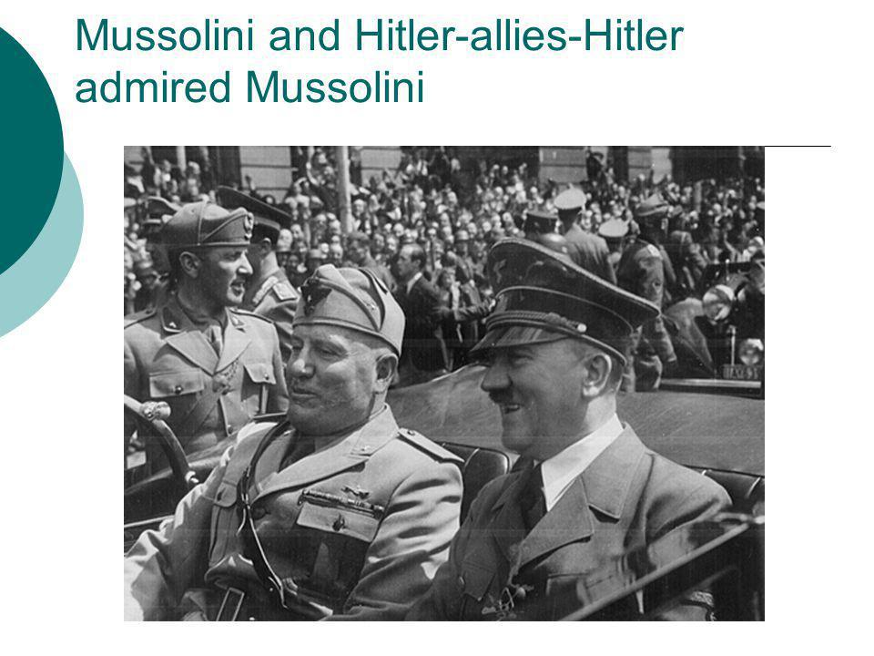 Mussolini and Hitler-allies-Hitler admired Mussolini