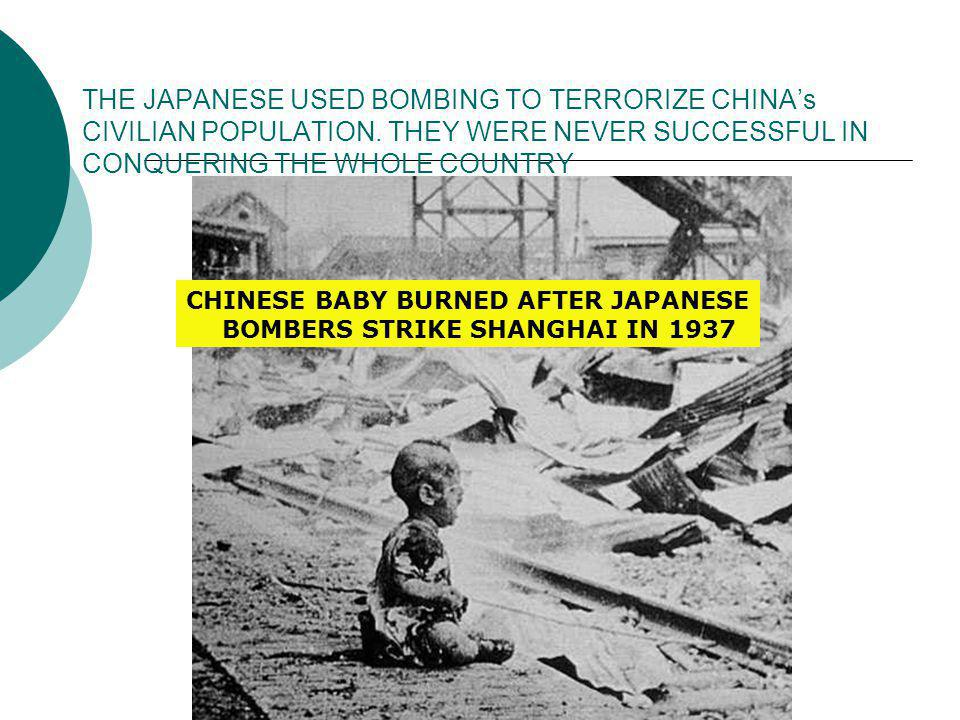 THE JAPANESE USED BOMBING TO TERRORIZE CHINA's CIVILIAN POPULATION