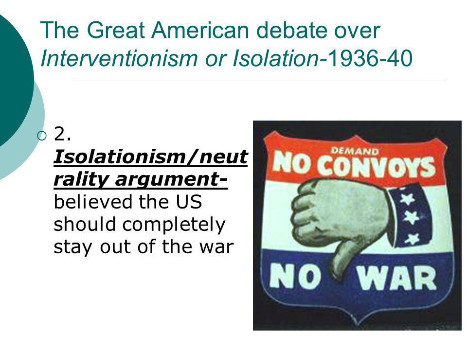 The Great American debate over Interventionism or Isolation-1936-40