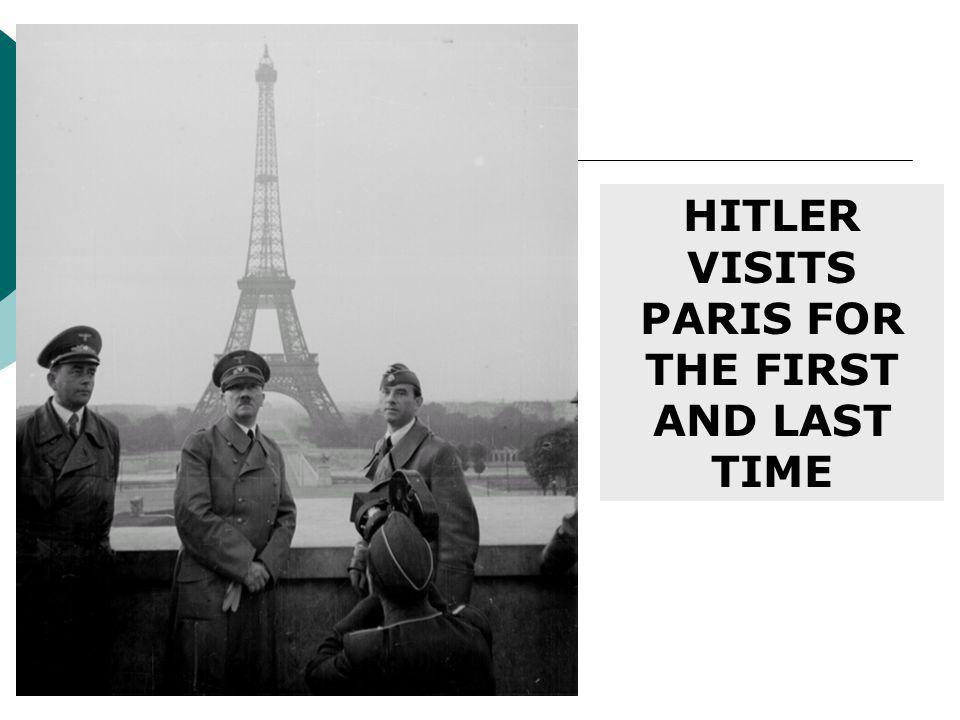 HITLER VISITS PARIS FOR THE FIRST AND LAST TIME