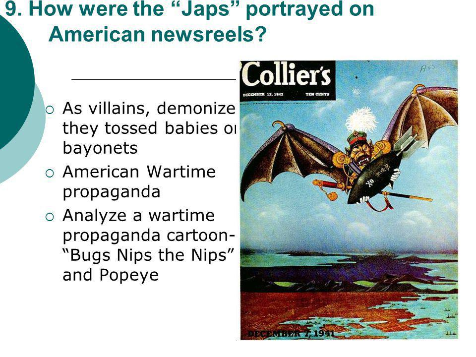 9. How were the Japs portrayed on American newsreels