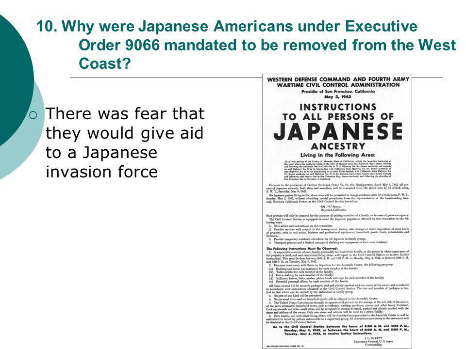 There was fear that they would give aid to a Japanese invasion force