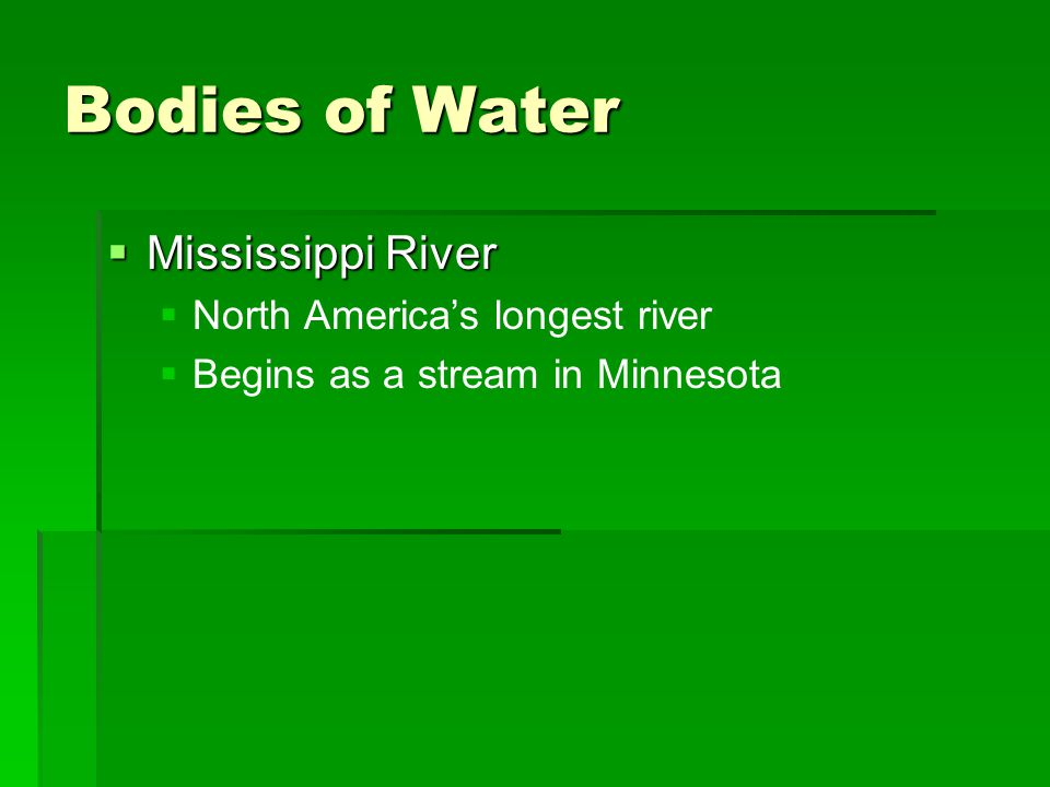 Bodies of Water Mississippi River North America's longest river