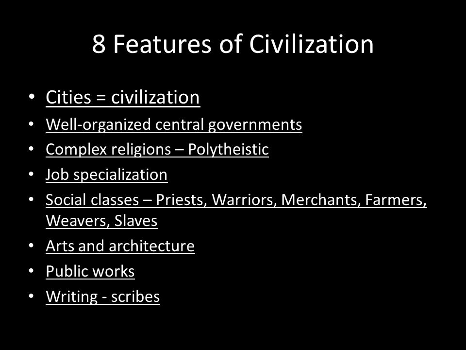 similarities between early civilizations The earliest civilizations that arose in the world developed in the late fourth and the third millennia bc in parts of asia and north africa the three large alluvial systems of the tigris-euphrates, the nile and the indus supported three great ancient civilizations.