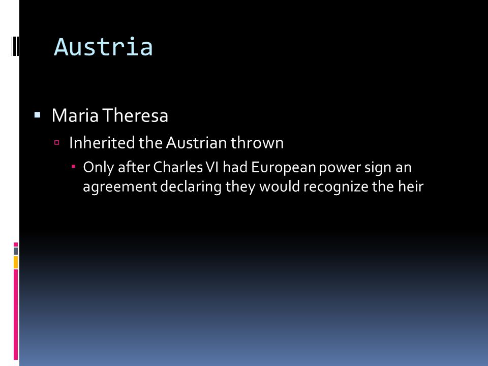 Austria Maria Theresa Inherited the Austrian thrown