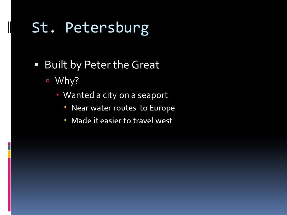 St. Petersburg Built by Peter the Great Why