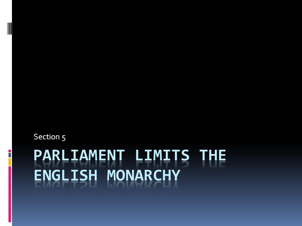 absolute monarchs in europe ppt video online download rh slideplayer com England Parliament chapter 21 guided reading parliament limits the english monarchy