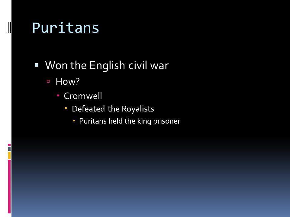 Puritans Won the English civil war How Cromwell