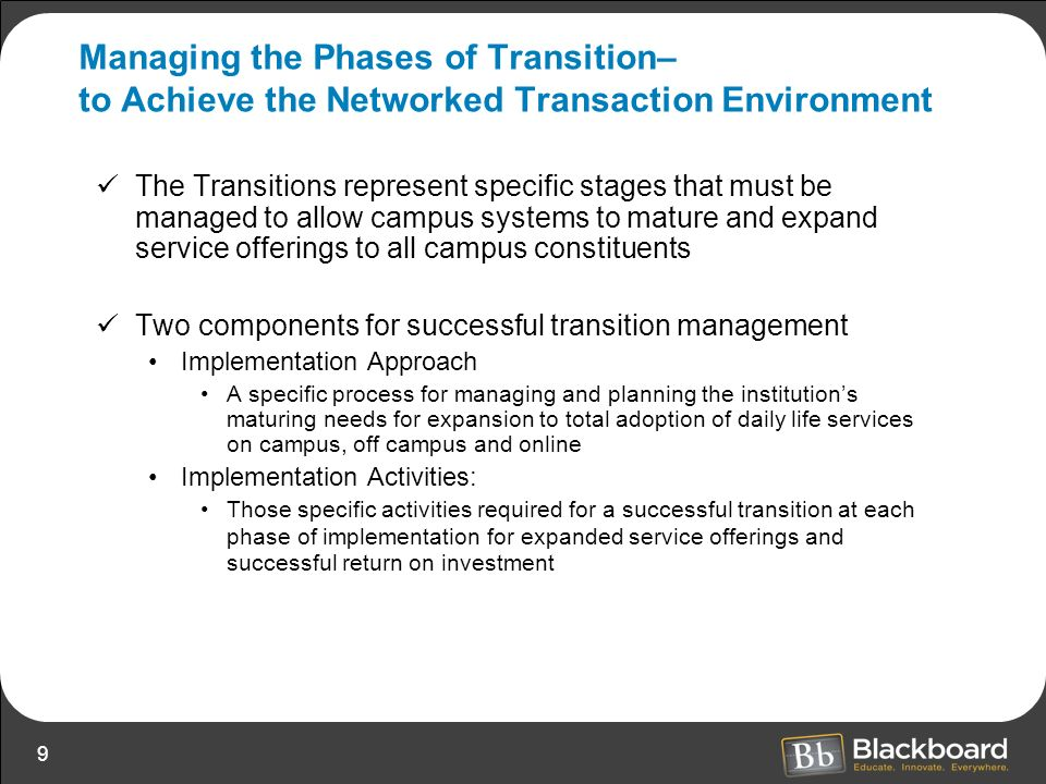 Managing the Phases of Transition– to Achieve the Networked Transaction Environment